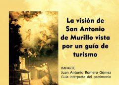 La visión de San Antonio de Murillo vista por un guía de turismo